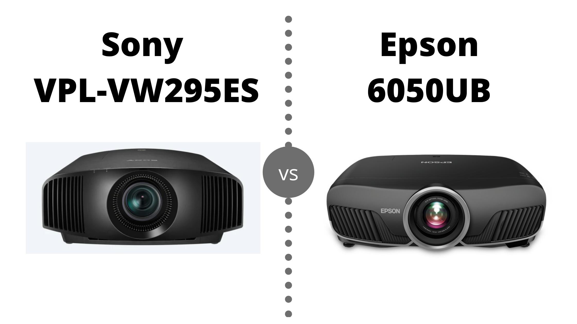 Sony VPL-VW295ES vs Epson 6050UB
