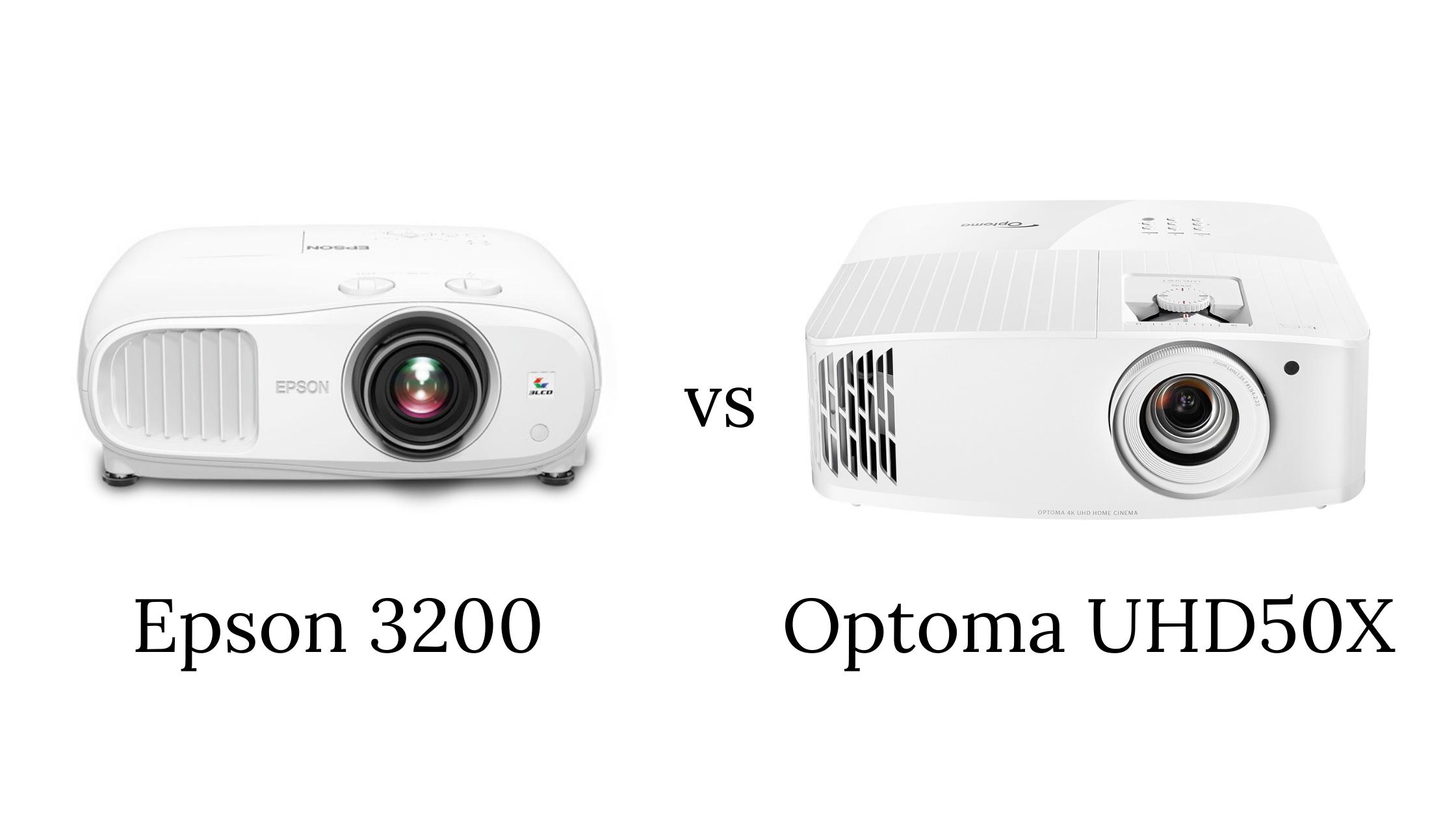 Epson 3200 vs Optoma UHD50X