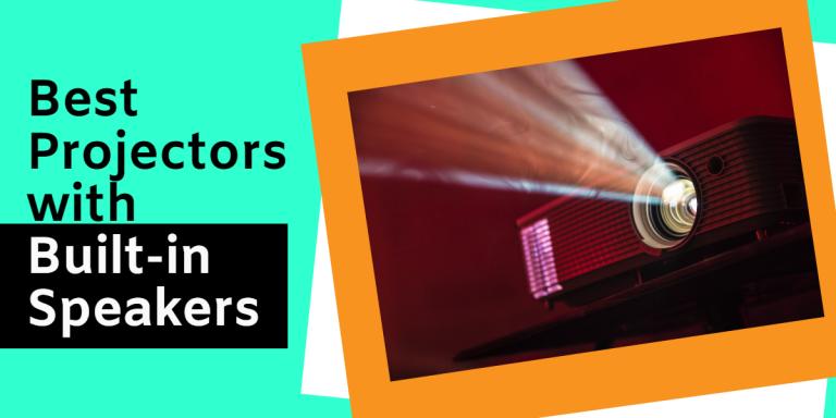 Best Projectors with Built-in Speakers